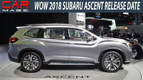 2019 Subaru Ascent Release Date by Wow 2019 Subaru Ascent Release Date Price And Specs