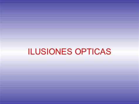ilusiones opticas powerpoint ilusiones opticas pv