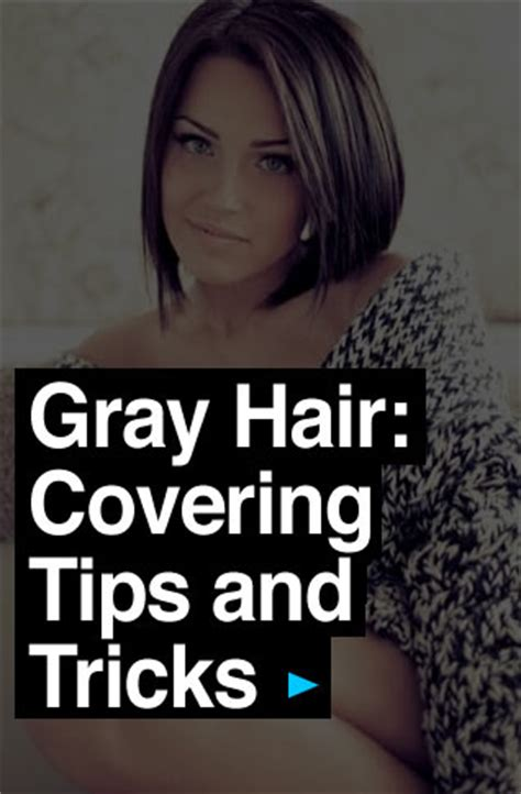 hairstyles to cover up grey hair gray hair covering tips tricks how to cover up gray hair