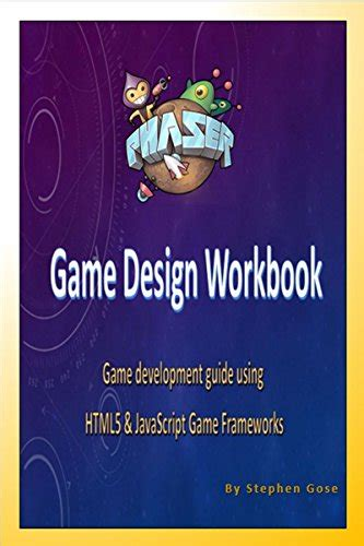 javascript game layout phaser js game design workbook game development guide