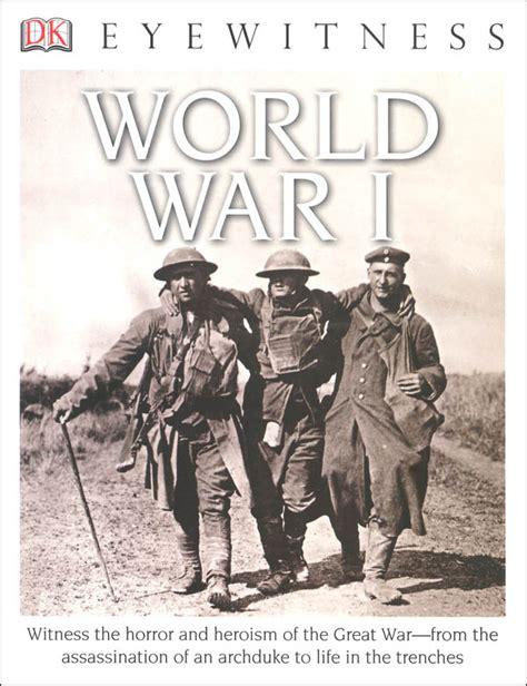 world war ii eyewitness 1409343677 world war i eyewitness book 021983 details rainbow resource center inc
