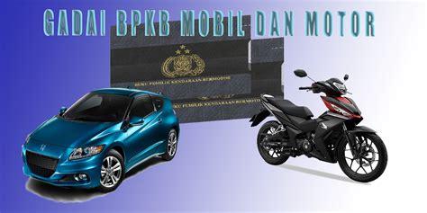 Tunai Jaminan Bpkb Motor Mobil pinjaman tunai jaminan bpkb mobil dan motor bunga rendah di citeureup
