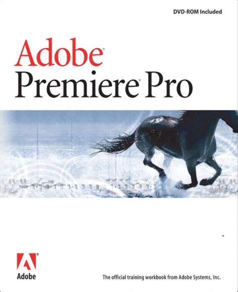adobe premiere cs6 book pearson education adobe premiere pro classroom in a book