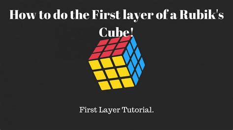 tutorial rubik layer 3 how to do the first layer of a rubiks cube youtube