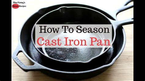 how to cook with cast iron youtube how to season cast iron pan skinny recipes youtube