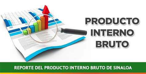 producto interior bruto reporte producto interno bruto de sinaloa en 2014