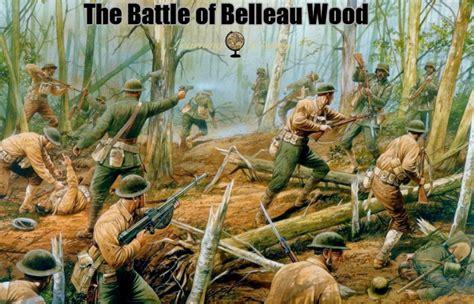 belleau woods the battle of belleau wood world war i learning history