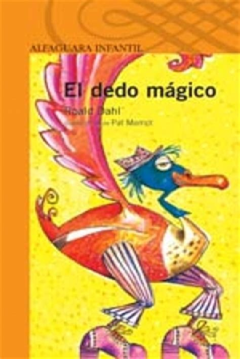 el dedo magico the libro el dedo magico de roald dahl 1966 the magic