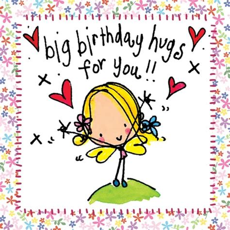 Happy Birthday Wishes To A Lost Friend Big Birthday Hugs For You Wensen Pinterest Birthday