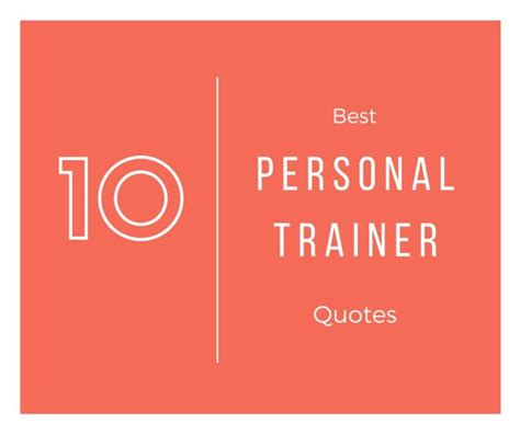 best personal trainer the 10 best personal trainer quotes personal trainer land