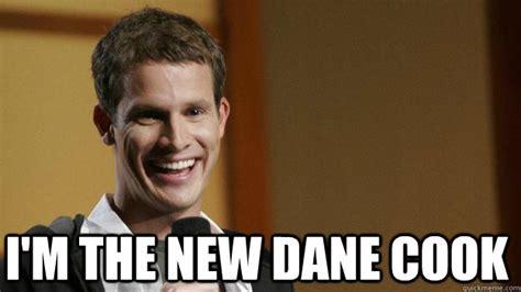 Dane Cook Memes - dane cook meme