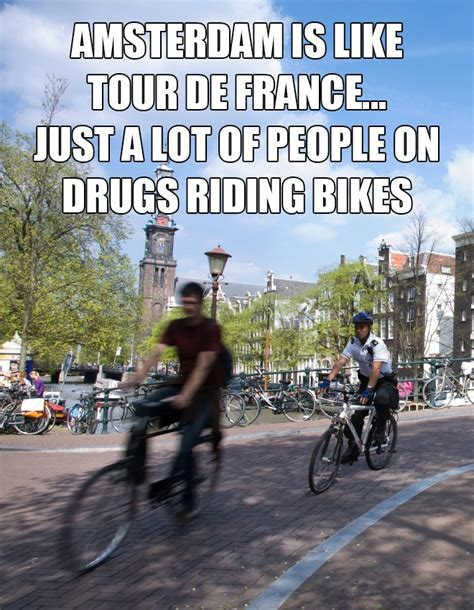 Amsterdam Memes - amsterdam is like funny pictures quotes memes funny