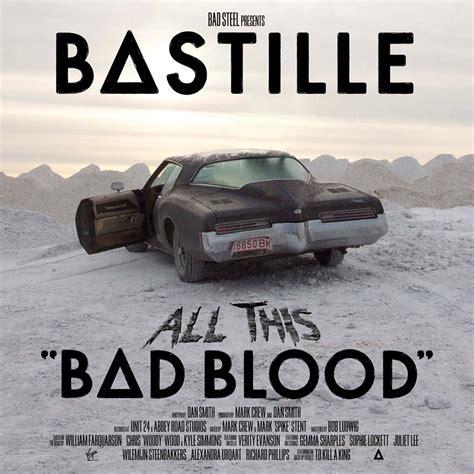 Bastille Bad Blood bastille all this bad blood has it leaked
