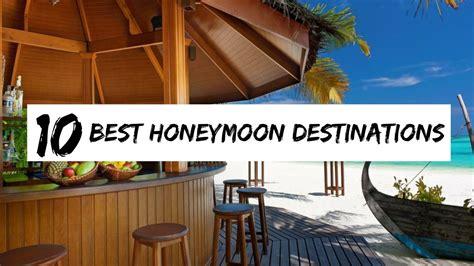 5 Top Us Honeymoon Locations by Top 10 Best Honeymoon Destinations 2017 Barbeera