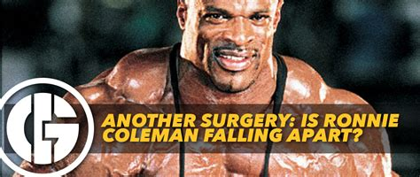 another surgery is ronnie coleman falling apart