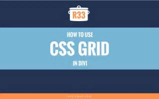 tutorial css grid r33 how to use css grid in divi