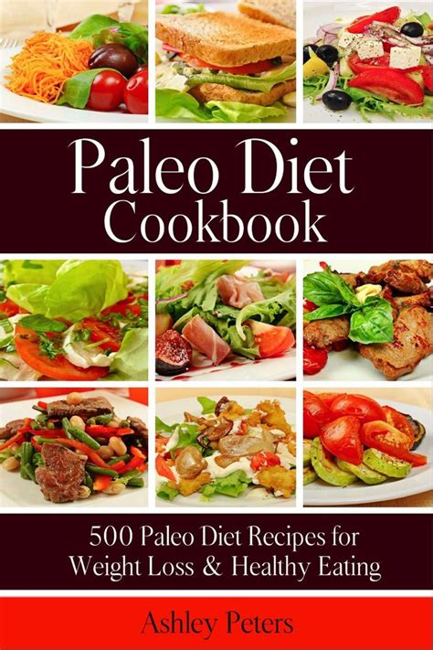 paleo diet rapid weight loss healthy diets that you can cook at home using simple ingredients books paleo diet cookbook 500 paleo diet recipes for weight
