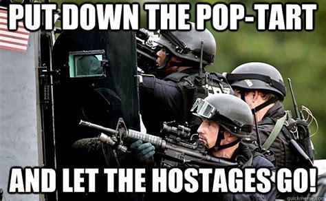 Pop Tart Meme - take cover he s got a pop tart pop tart gun quickmeme