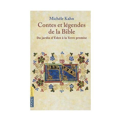 libro contes et lgendes des contes et l 233 gendes de la bible