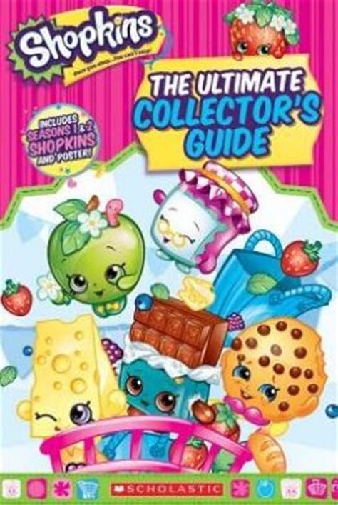 cards the unofficial ultimate collector s guide books shopkins the ultimate collector s guide by scholastic