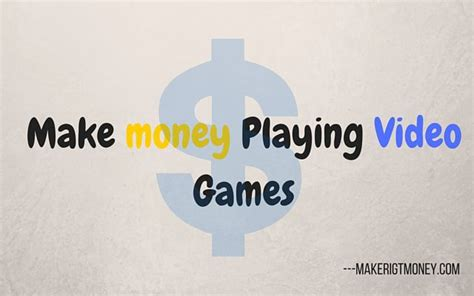 Make Money Playing Online Games - make money playing video games online 100 easy method