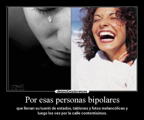 imagenes para amigas vipolares por esas personas bipolares desmotivaciones