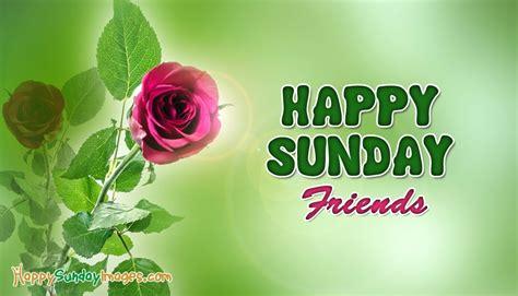 sunday images happy sunday friends happysundayimages
