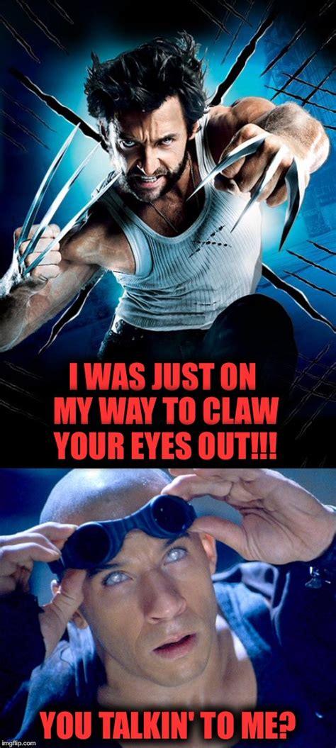 Wolverine Meme - wolverine imgflip