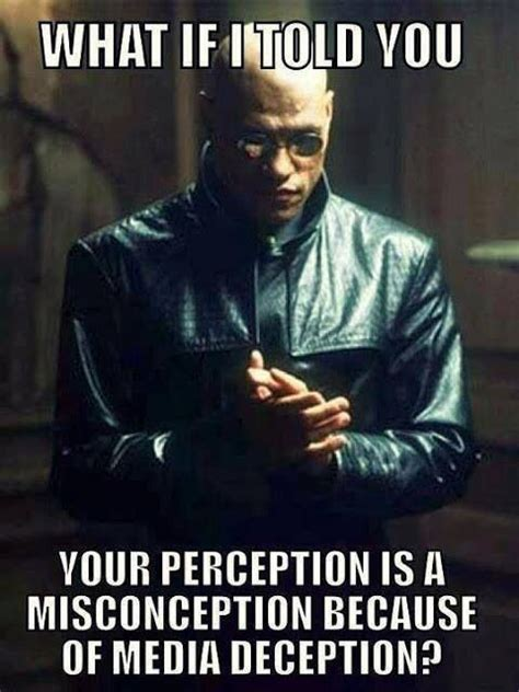 The Matrix Meme - matrix meme quote deception by media enslavement quote