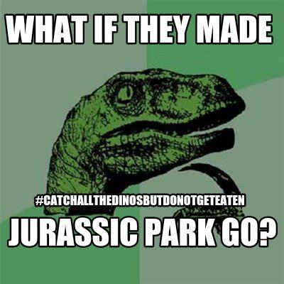 Meme Generator Jurassic Park - meme generator jurassic park 28 images jurassic park
