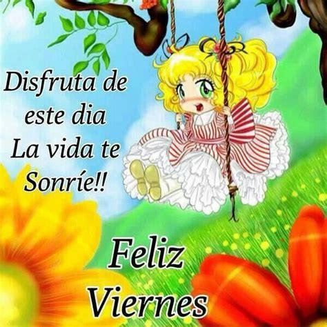imagenes de feliz viernes de dios feliz viernes felizzzz dia pinterest