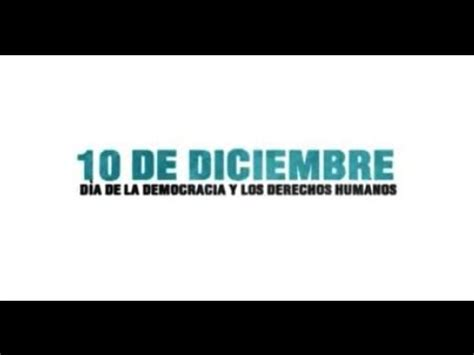 imagenes que digan diciembre 10 de diciembre d 237 a de la democracia institucional youtube
