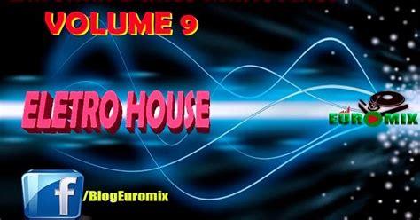 2000s house music o melhor da dance music anos 90 e anos 2000 euromix dance