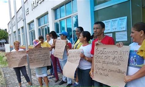 quanto o salario do agente de sade em 2016 agentes de sa 250 de de itapebi protestam contra sal 225 rios