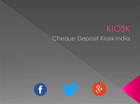 powerpoint templates for kiosk cheque deposit kiosk india authorstream