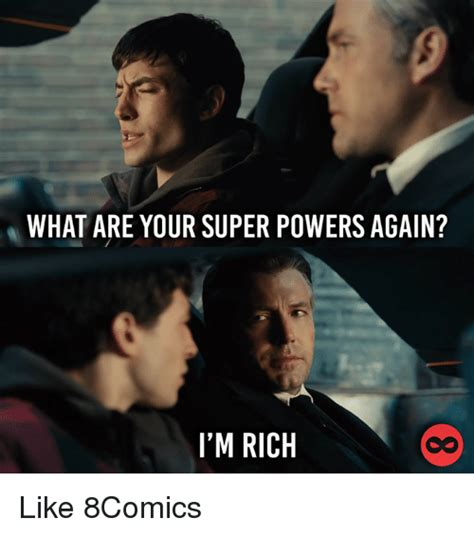 What Is Your Meme - what are your super powers again i m rich like 8comics