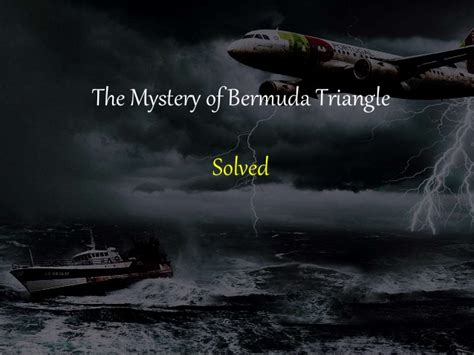 the bermuda triangle mystery solved the solved mystery of bermuda triangle