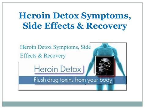 Detox Side Effects How by Heroin Detox Symptoms Side Effects Recovery