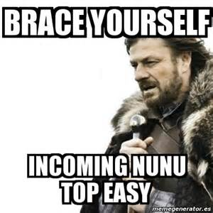 Meme Generator Prepare Yourself - meme prepare yourself brace yourself incoming nunu top