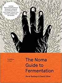 1579657184 foundations of flavor the noma foundations of flavor the noma guide to fermentation