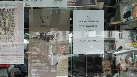 libreria pisanti napoli napoli nota libreria rifiuta il libro di riina l accusa