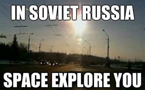 Russian Song Meme - space explore you in soviet russia know your meme
