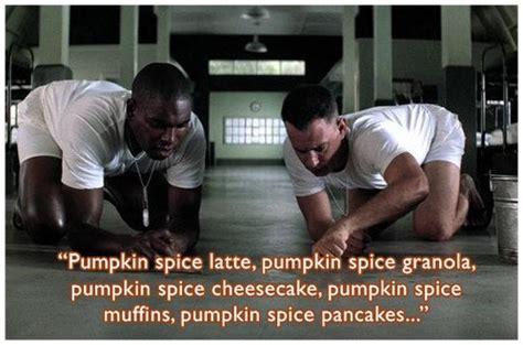 Pumpkin Spice Meme - saturday snort forrest pump baddest mother ever