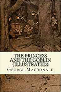 george macdonald an illustrated anthology books the princess and the goblin illustrated george