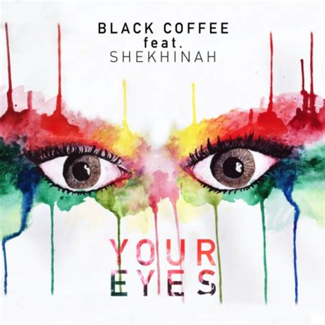 black coffee house music new music black coffee your eyes ft shekhinah house of ace