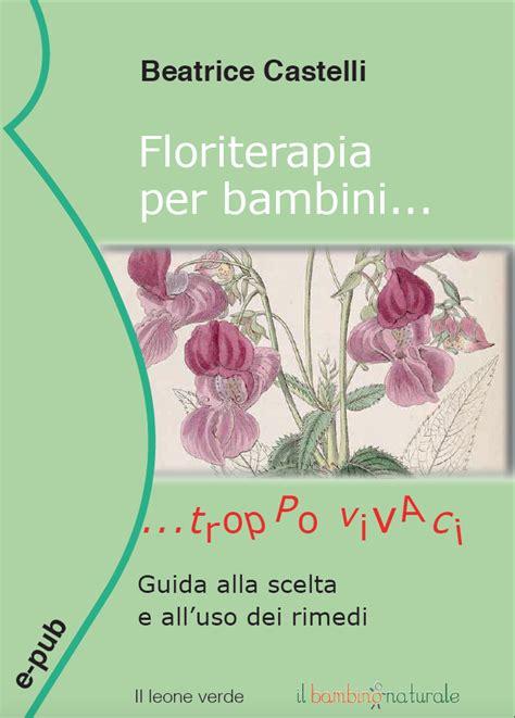 fiori di bach per bambini iperattivi bambini iperattivi e fiori di bach curarsi con i fiori