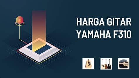 Harga Gitar Yamaha F310 harga gitar yamaha f310 terbaru tahun 2019 ukuran kelemahan