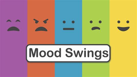 i get mood swings mood swings worry worry worry
