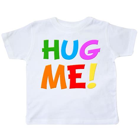 Hug Fairtrade Toddler T Shirts by Hug Me Toddler T Shirt White Inktastic