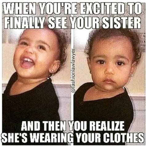 Funny Sister Memes - when you re excited to finally see your sister and then